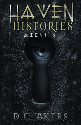 Haven Histories: Agent 51: A Fantasy Adventure Thriller, Brimming with Mystery, Action and Suspense