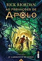 O Labirinto de Fogo. As Provações de Apolo - Livro 3: