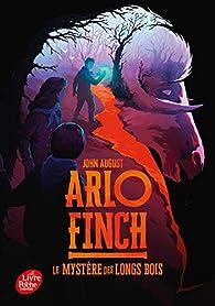 Arlo Finch - Tome 1: Le mystère des Longs Bois par John August