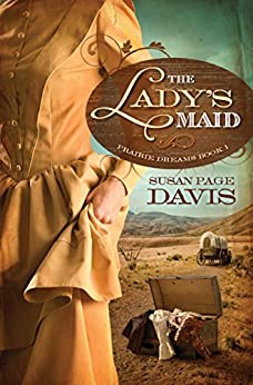 The Lady's Maid (Prairie Dreams Book 1) by [Susan Page Davis]