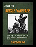 Notes on Jungle Warfare: From the U.S. Marine and the U.S. Infantry on Guadalcanal Island