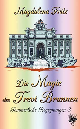 Die Magie des Trevi-Brunnen (Sommerliche Begegnungen 3)