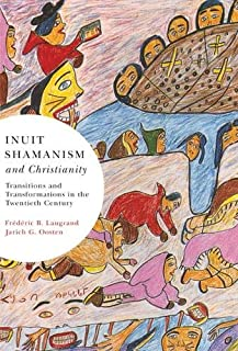 Inuit Shamanism and Christianity: Volume 58: Transitions and