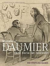 'monsieur Daumier, Ihre Serie Ist Reizvoll!': Die Stiftung Kames (German Edition)