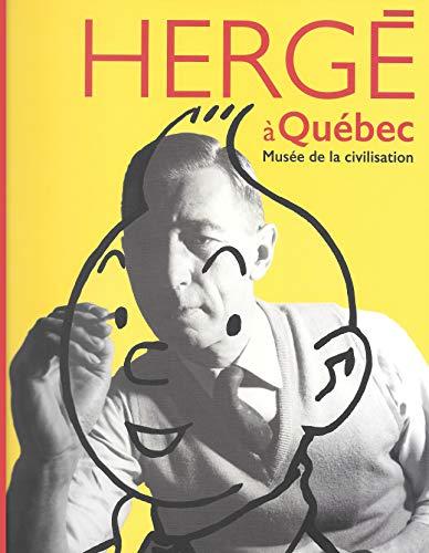 Herge a Quebec - Musee de la Civilisation