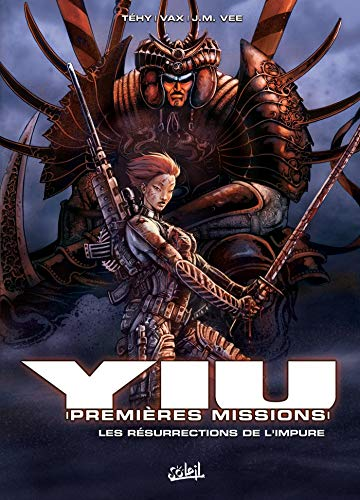 Yiu Premières missions - Tome 2: Les résurrections de l'Impure
