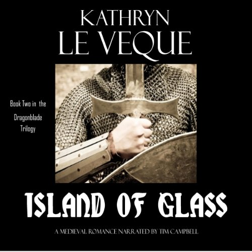 Island of Glass     Dragonblade Trilogy, Book 2              By:                                                                                                                                 Kathryn Le Veque                               Narrated by:                                                                                                                                 Tim Campbell                      Length: 9 hrs and 58 mins     2 ratings     Overall 5.0