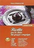 ricette per la dieta dei gruppi sanguigni (vol. 2)
