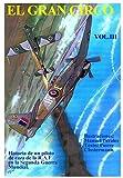 El Gran Circo 3: Historia ilustrada del famoso piloto de caza francés de la R.A.F en la Segunda Guerra Mundial