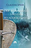 Der Normanne und die belagerte Stadt: Historischer Roman