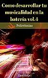 Como desarrollar tu musicalidad en la batería vol.4: Polirritmias