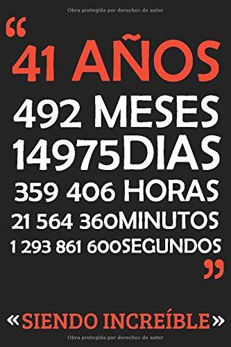 41 AÑOS SIENDO INCREIBLE: REGALO DE CUMPLEAÑOS ORIGINAL Y DIVERTIDO.: CUADERNO DE NOTAS, APUNTES O AGENDA.