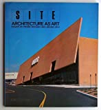 SITE: Architecture as Art: Essays by Pierre Restany and Bruno Zevi