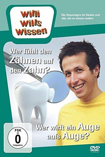 Willi will's wissen: Wer fühlt den Zähnen auf den Zahn? / Wer wirft ein Auge aufs Auge?