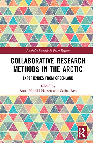 Compare Textbook Prices for Collaborative Research Methods in the Arctic: Experiences from Greenland Routledge Research in Polar Regions 1 Edition ISBN 9780367467555 by Hansen, Anne Merrild,Ren, Carina