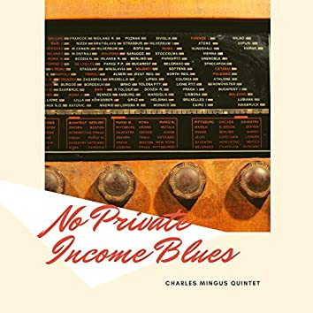 No Private Income Blues