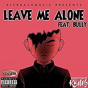 Leave Me Alone (feat. Bully)