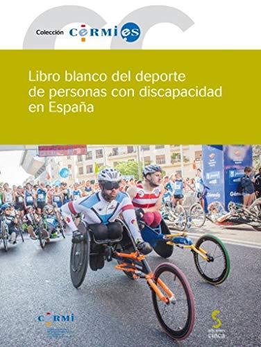 LIBRO BLANCO DEL DEPORTE DE PERSONAS CON DISCAPACIDAD EN ESPAÑA (Cermi.es)