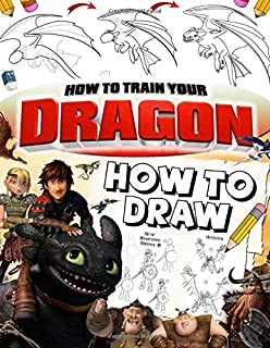 How To Train Your Dragon How To Draw: Learn How To Draw Your Favourite Cartoon Dragons With Coloring Book (Unofficial)