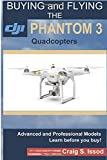 Buying and Flying the DJI Phantom 3 Quadcopters