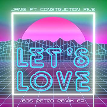 Let's Love (80s Retro Remix EP)
