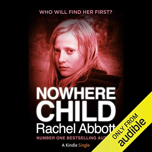Nowhere Child Audiobook By Rachel Abbot cover art
