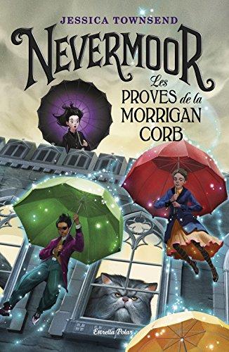 Nevermoor. Les proves de la Morrigan Corb (L' illa del temps)