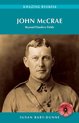 John McCrae: Beyond Flanders Fields (Amazing Stories) (English Edition)