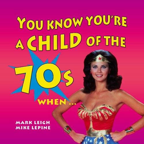 You Know You're a Child of the 70's When... audiobook cover art
