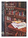By the London Post: Essays on Medicine in Britain and America