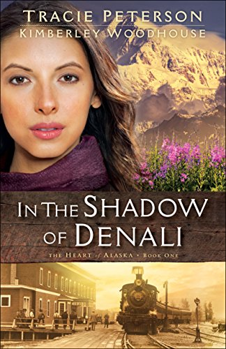 In the Shadow of Denali (The Heart of Alaska Book #1) (English Edition)