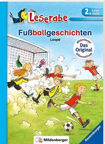 Fußballgeschichten - Leserabe 2. Klasse - Erstlesebuch für Kinder ab 7 Jahren (Leserabe mit Mildenberger Silbenmethode)