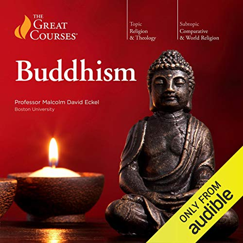 Buddhism Audiobook By Malcolm David Eckel,                                                                                        The Great Courses cover art