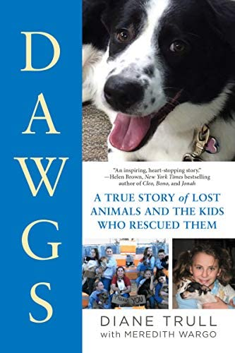 DAWGS A True Story of Lost Animals and the Kids Who Rescued Them product image