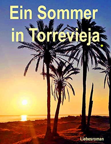 Ein Sommer in Torrevieja: Liebesroman (German Edition)
