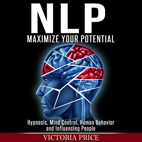 NLP: Maximize Your Potential audiobook cover art