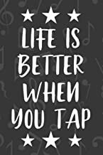 Life is Better When You Tap: Gray Blank Lined Journal Notebook for People Who Love Tap Dancing, Dance Instructors, Teachers