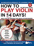 How to Play Violin in 14 Days: Daily Violin Lessons for Absolute Beginners (Play Music in 14 Days) (English Edition)
