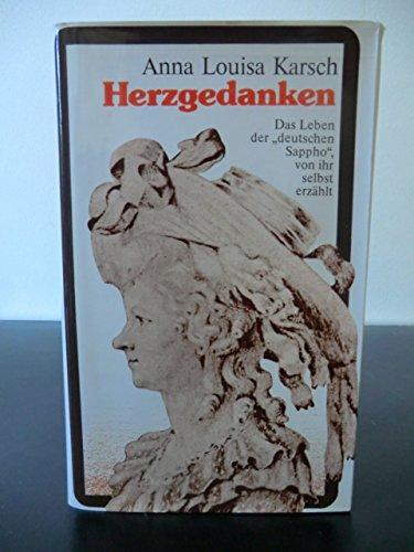 Herzgedanken. Das Leben der deutschen Sappho von ihr selbst erzählt aus dem Nachlaß Gerhard Löwenthal