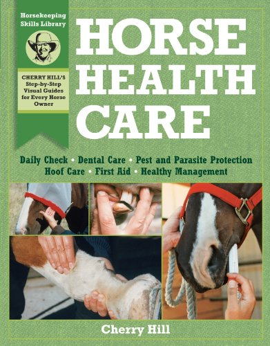 Horse Health Care: A Step-By-Step Photographic Guide to Mastering Over 100 Horsekeeping Skills (Horsekeeping Skills Library)