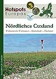 Nördliches Cuxland: Weltnaturerbe Wattenmeer – Küstenheide – Hochmoor (Hotspots Europas)