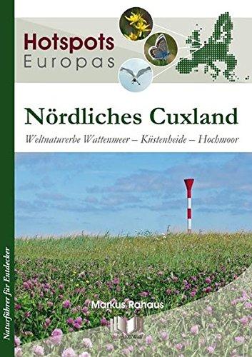 Nördliches Cuxland: Weltnaturerbe Wattenmeer – Küstenheide – Hochmoor (Hotspots Europas / Naturführer für Entdecker)
