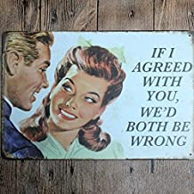Vincent Lawson If I Agreed with You,We'd Both Be Wrong Vintage Metal Tin Signs Retro Tin Plate Sign Wall Decoration for Bar Home and Restaurant Decoration 8x12 inch