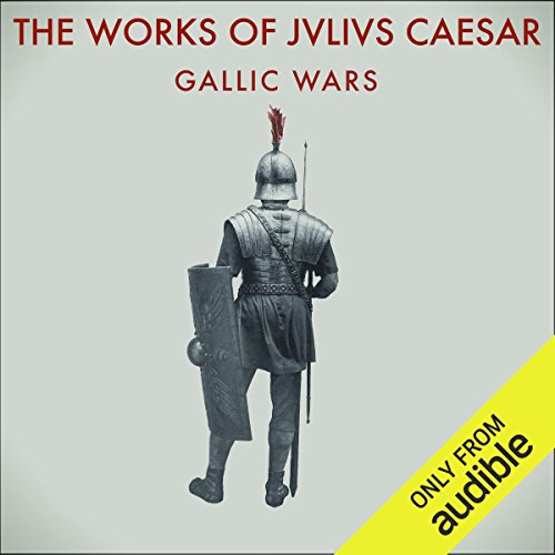 The Works of Julius Caesar: The Gallic Wars audiobook cover art