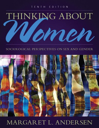 Thinking About Women: Sociological Perspectives on Sex and Gender (10th Edition)
