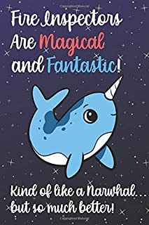 Fire Inspectors Are Magical And Fantastic Kind Of Like A Narwhal ...: Staff Job Profession Worker Appreciation Day with Un...