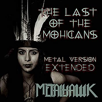 The Last of the Mohicans (Metal Version) [Extended]