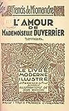 L'amour de Mademoiselle Duverrier: Bois originaux en couleurs de Jean Moreau (French Edition)