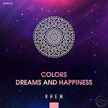 Colors Dreams and Happiness