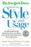 The New York Times Manual of Style and Usage, 5th Edition: The Official Style Guide Used by the Writers and Editors of the World's Most Authoritative News Organization - Allan M. Siegal